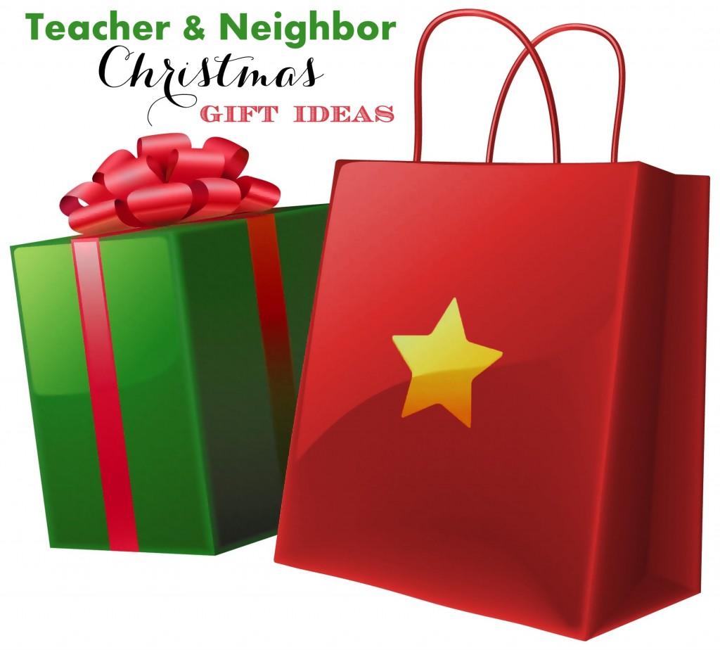 Teacher and Neighbor Christmas Gift Ideas