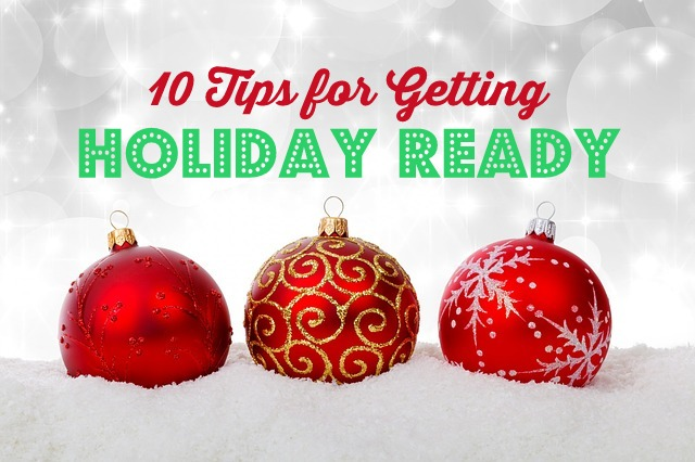 10 tips for getting holiday ready